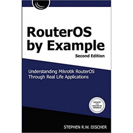 MikroTik RouterOS Libro - RouterOS Por Ejemplo, 2ª Edición